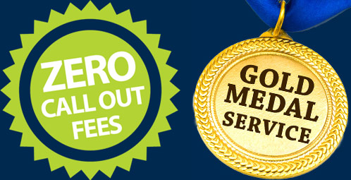 Zero Call Out Fees + Gold Medal Service